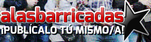 ¡Publica en Alasbarricadas!